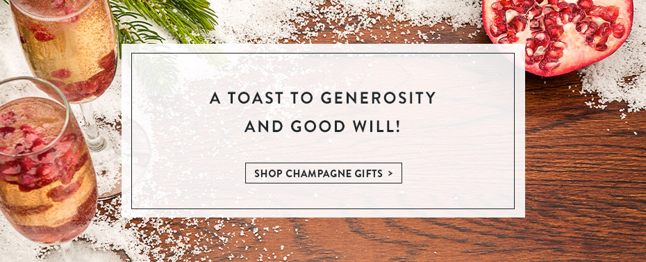 A Toast to Generosity and Good Will